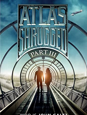 Atlas Shrugged: Who Is John Galt? (2014) Atlas Shrugged: Part III 1080p