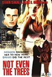 Not Even the Trees Poster
