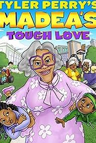 Madea's Tough Love (2015) Poster - Movie Forum, Cast, Reviews