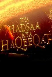 Kya Hadsaa Kya Haqeeqat Poster