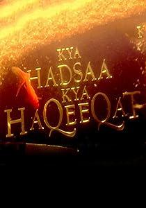 Downloading legal movies Kya Hadsaa Kya Haqeeqat [720