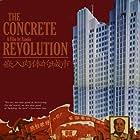 The Concrete Revolution (2004)