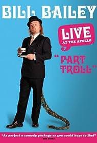 Bill Bailey: Part Troll (2004) Poster - Movie Forum, Cast, Reviews