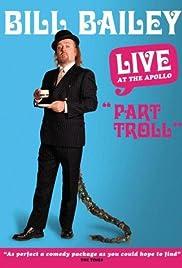 Bill Bailey: Part Troll(2004) Poster - Movie Forum, Cast, Reviews