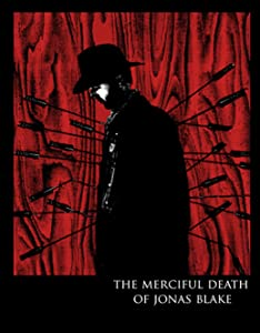 English movies dvd free download The Merciful Death of Jonas Blake by [Avi]
