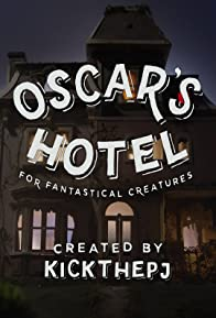 Primary photo for Oscar's Hotel for Fantastical Creatures