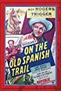 On the Old Spanish Trail (1947) Poster