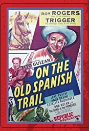 On the Old Spanish Trail (1947) Poster - Movie Forum, Cast, Reviews