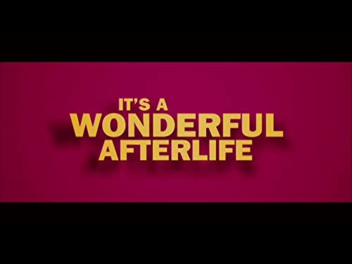 It's a Wonderful Afterlife