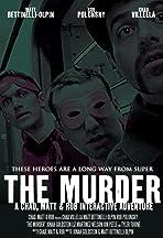 The Murder: A Chad, Matt & Rob Interactive Adventure