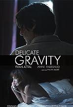 Delicate Gravity