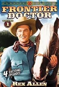 Rex Allen in Frontier Doctor (1956)