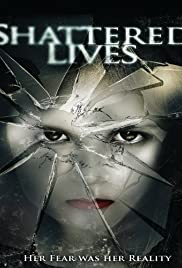 Shattered Lives (2009) Poster - Movie Forum, Cast, Reviews