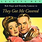 Bob Hope and Dorothy Lamour in They Got Me Covered (1943)