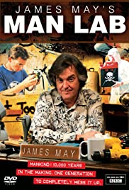 James May's Man Lab Poster - TV Show Forum, Cast, Reviews