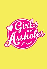 Girls Are Assholes (2013)
