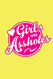 Girls Are Assholes Poster