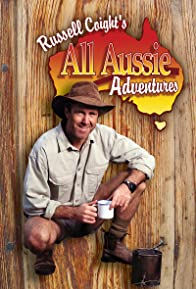 Primary photo for Russell Coight's All Aussie Adventures