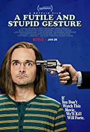 A Futile and Stupid Gesture (2018) Poster - Movie Forum, Cast, Reviews