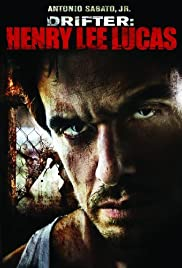 Drifter: Henry Lee Lucas (2009) Poster - Movie Forum, Cast, Reviews