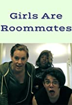 Girls Are Roommates