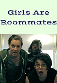 Primary photo for Girls Are Roommates