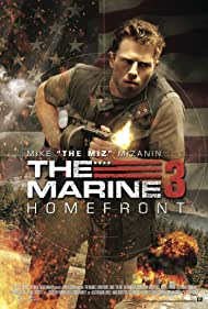 The Marine 3: Homefront (2013) Poster - Movie Forum, Cast, Reviews