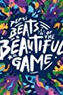 Beats of the Beautiful Game (2014) Poster