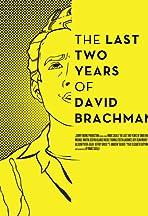 The Last Two Years of David Brachman