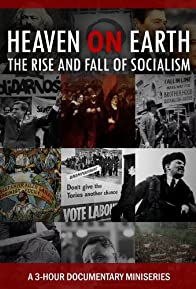 Primary photo for Heaven on Earth: The Rise and Fall of Socialism