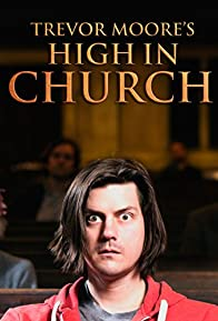 Primary photo for Trevor Moore: High in Church