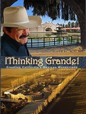 Short Thinking Grande: Creating California's Mexican Wonderland Movie