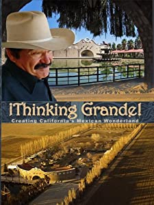 The movies digital download Thinking Grande: Creating California's Mexican Wonderland by [720p]