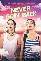Never Goin' Back (2018) Poster