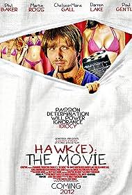 Hawk(e): The Movie (2012)