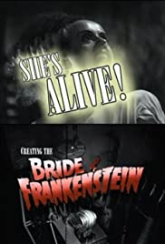 She's Alive! Creating the Bride of Frankenstein (1999) Poster - Movie Forum, Cast, Reviews