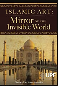 Primary photo for Islamic Art: Mirror of the Invisible World