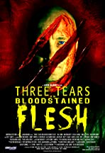 Three Tears on Bloodstained Flesh