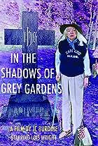 In the Shadows of Grey Gardens