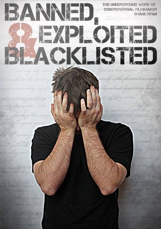 Banned, Exploited \u0026 Blacklisted: The Underground Work of Controversial Filmmaker Shane Ryan