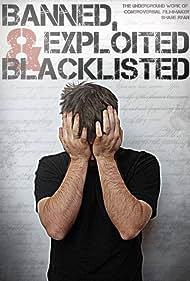 Shane Ryan in Banned, Exploited & Blacklisted: The Underground Work of Controversial Filmmaker Shane Ryan (2020)