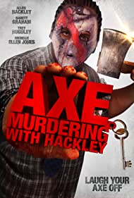 Axe Murdering with Hackley (2016)