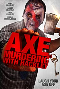 Primary photo for Axe Murdering with Hackley