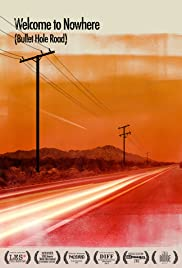 Welcome to Nowhere (Bullet Hole Road) Poster