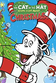 Primary photo for The Cat in the Hat Knows a Lot About Christmas!