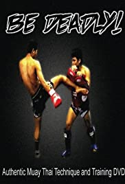 BeDeadly: Muay Thai Poster