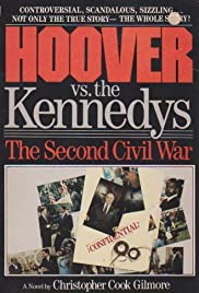 Hoover vs. the Kennedys: The Second Civil War Poster