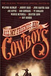 All My Friends Are Cowboys Poster