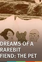 Dreams of the Rarebit Fiend: The Pet