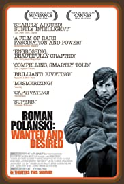 Roman Polanski: Wanted and Desired (2008) Poster - Movie Forum, Cast, Reviews